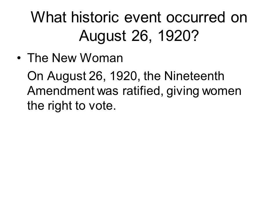 What historic event occurred on August 26, 1920