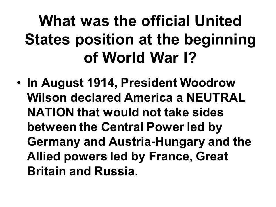 What was the official United States position at the beginning of World War I