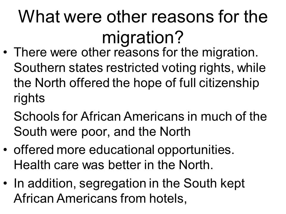 What were other reasons for the migration