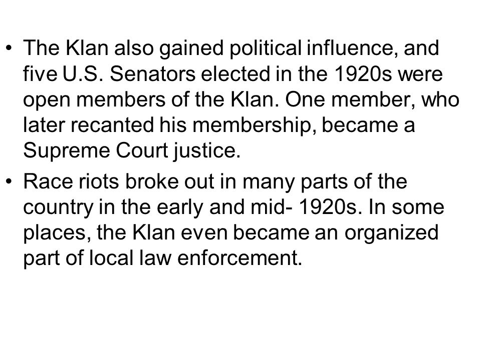 The Klan also gained political influence, and five U. S