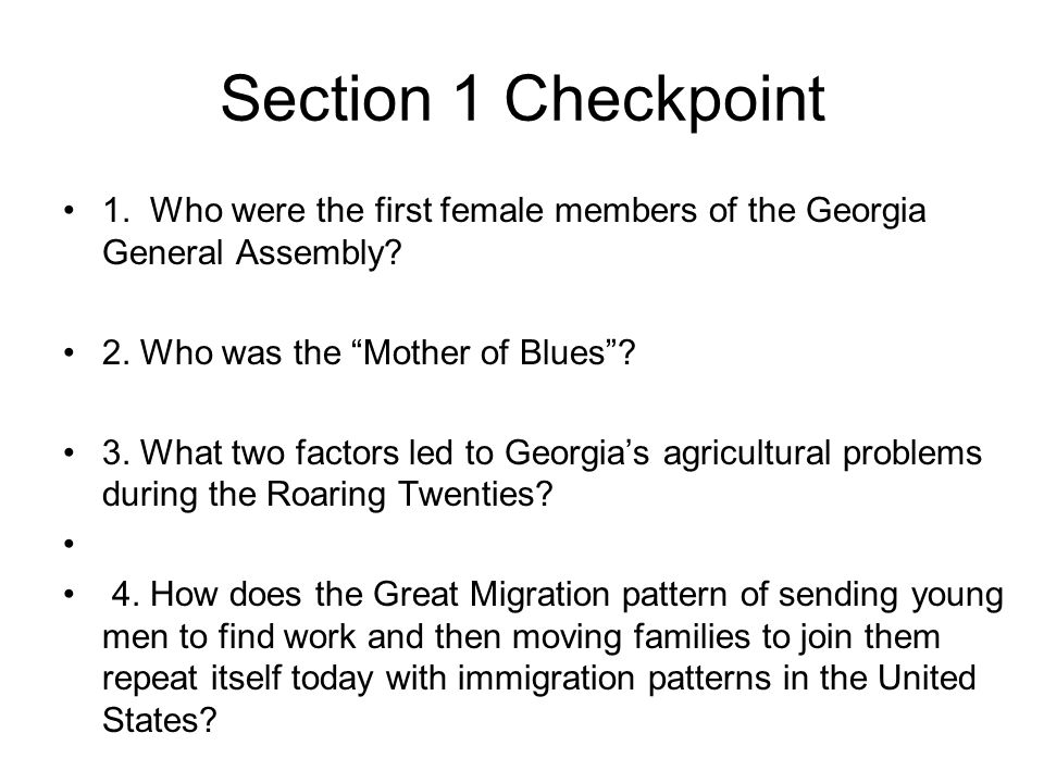 Section 1 Checkpoint 1. Who were the first female members of the Georgia General Assembly 2. Who was the Mother of Blues