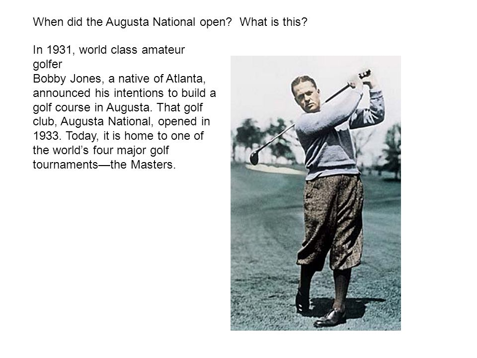 When did the Augusta National open What is this