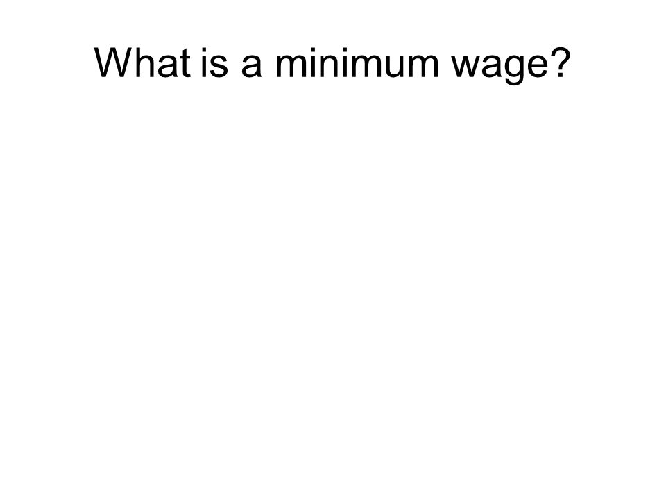 What is a minimum wage