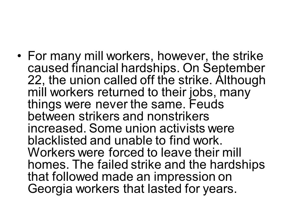 For many mill workers, however, the strike caused financial hardships
