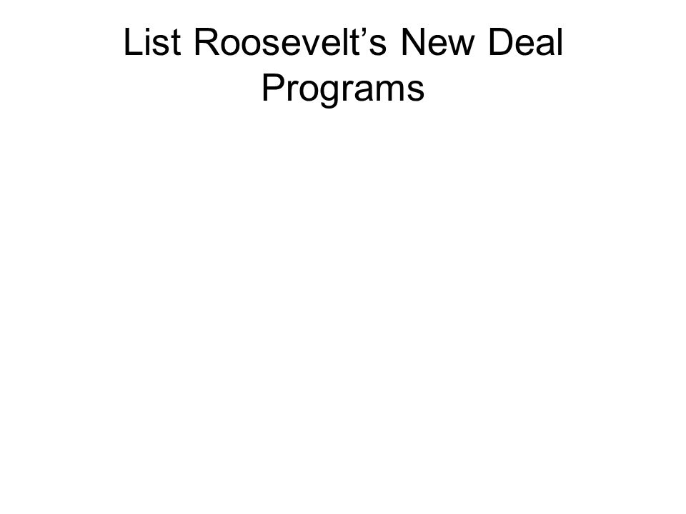 List Roosevelt's New Deal Programs