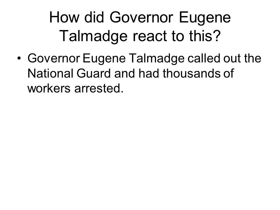 How did Governor Eugene Talmadge react to this