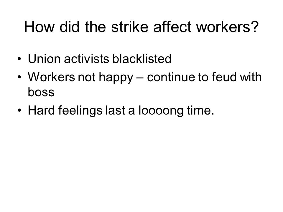 How did the strike affect workers