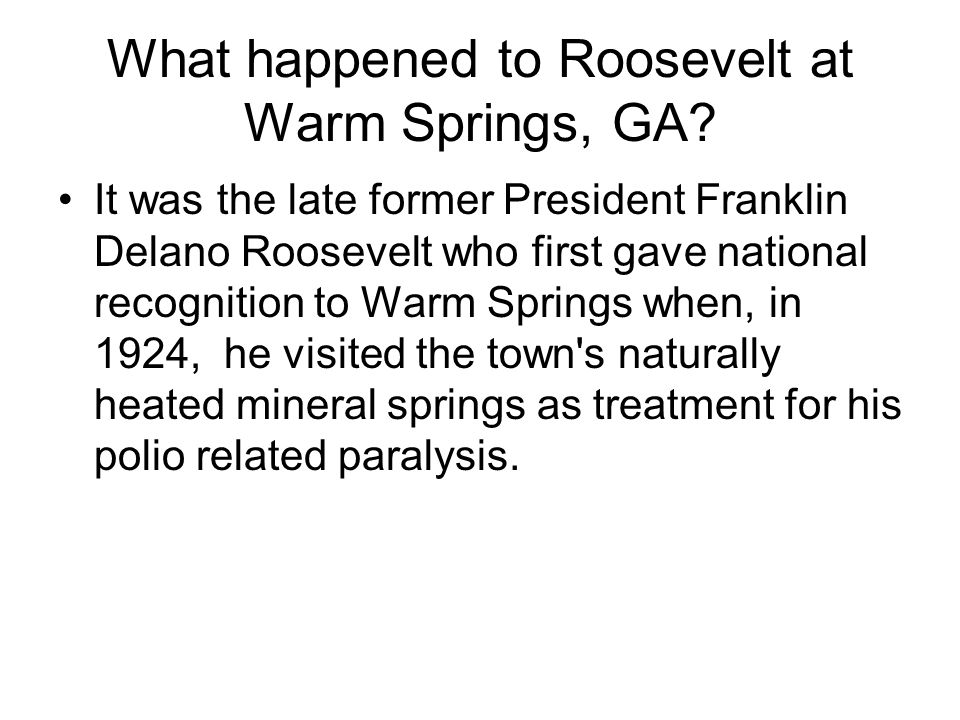 What happened to Roosevelt at Warm Springs, GA