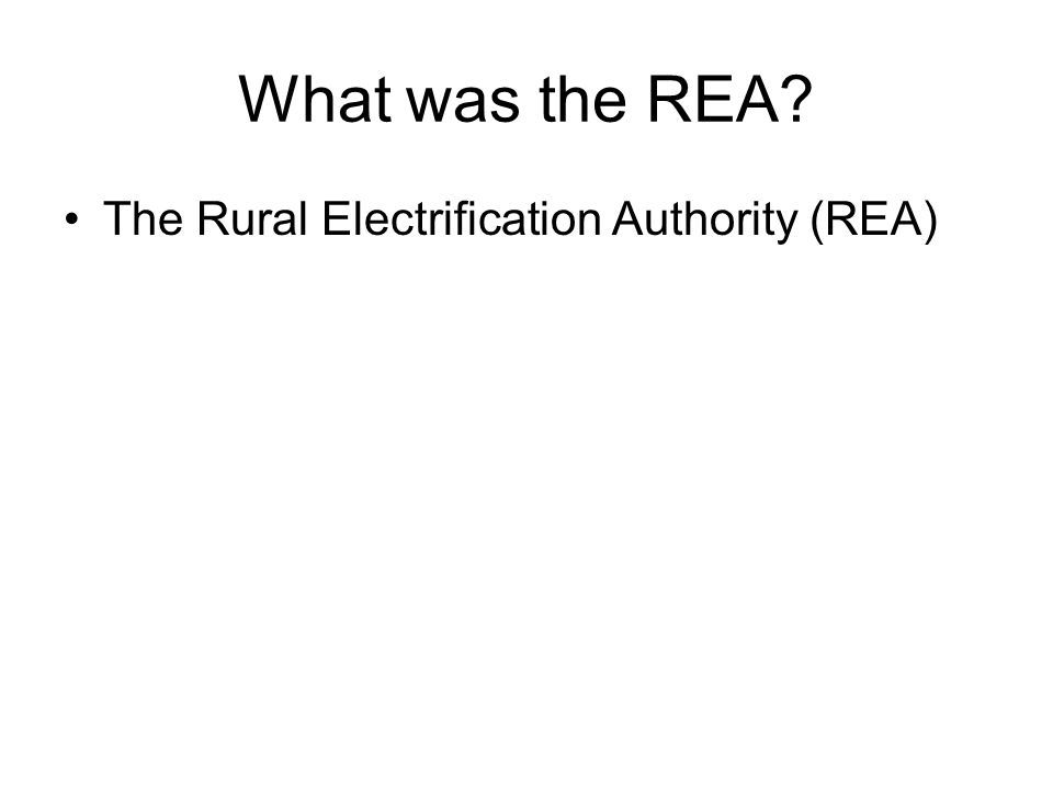 What was the REA The Rural Electrification Authority (REA)