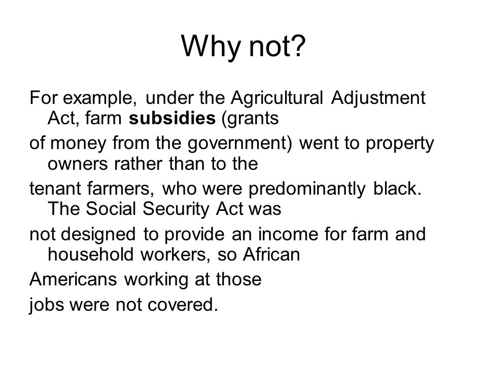 Why not For example, under the Agricultural Adjustment Act, farm subsidies (grants.
