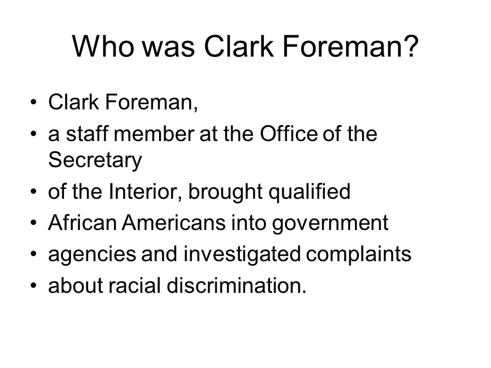 Who was Clark Foreman Clark Foreman,