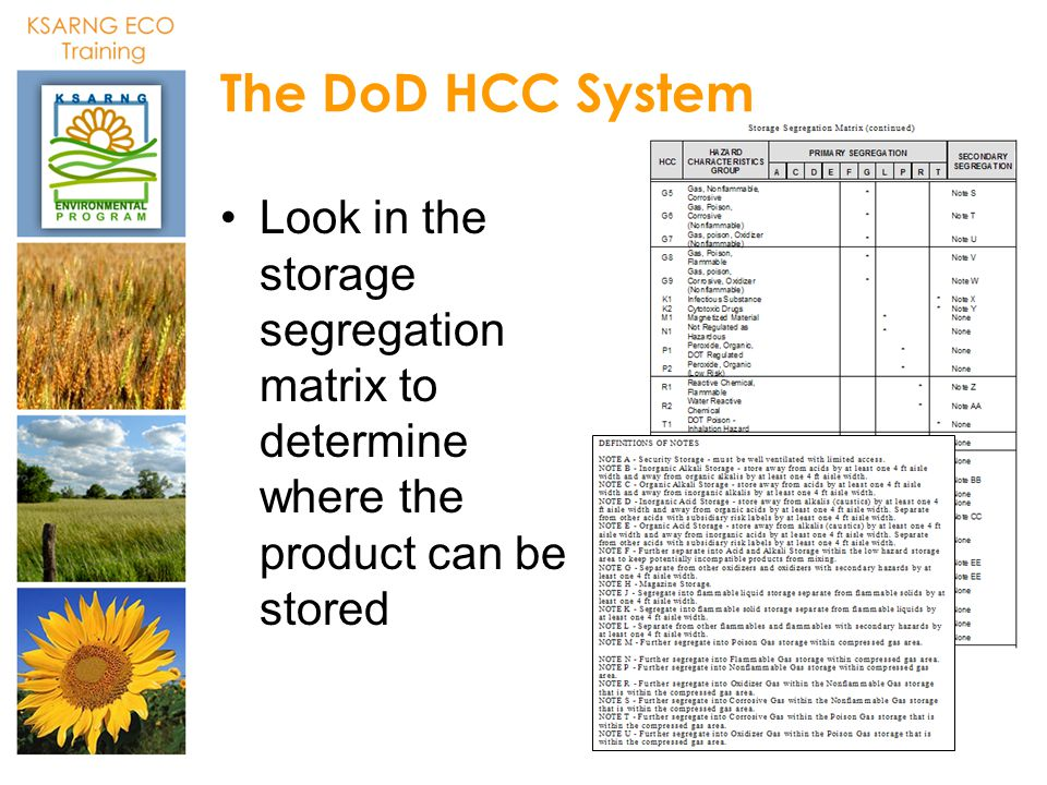 The DoD HCC System Look in the storage segregation matrix to determine where the product can be stored.