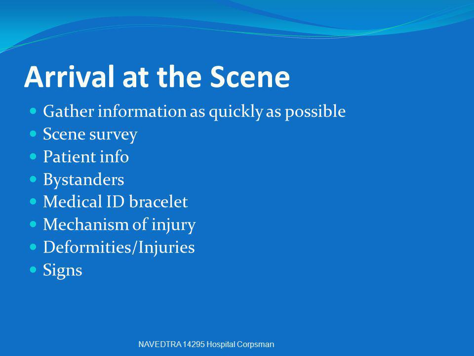 Arrival at the Scene Gather information as quickly as possible