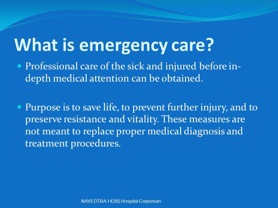 What is emergency care Professional care of the sick and injured before in-depth medical attention can be obtained.