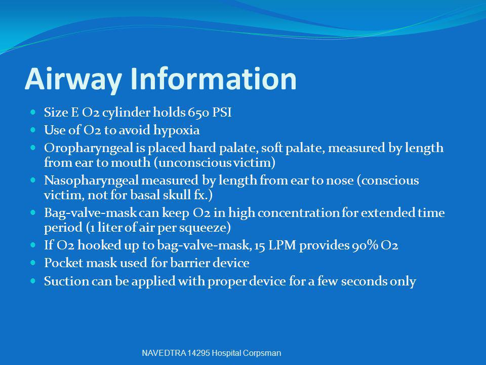 Airway Information Size E O2 cylinder holds 650 PSI