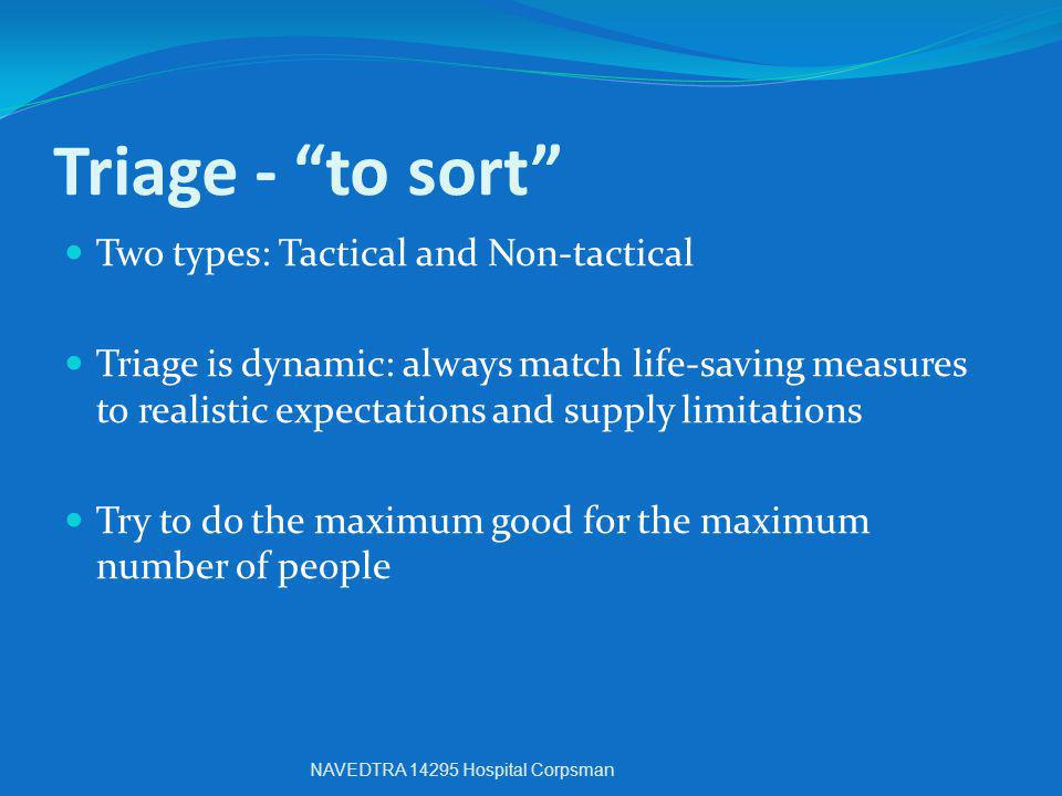 Triage - to sort Two types: Tactical and Non-tactical