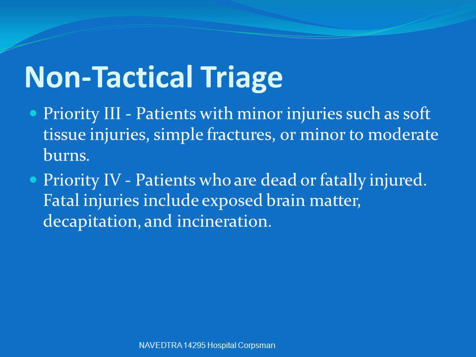 Non-Tactical Triage Priority III - Patients with minor injuries such as soft tissue injuries, simple fractures, or minor to moderate burns.
