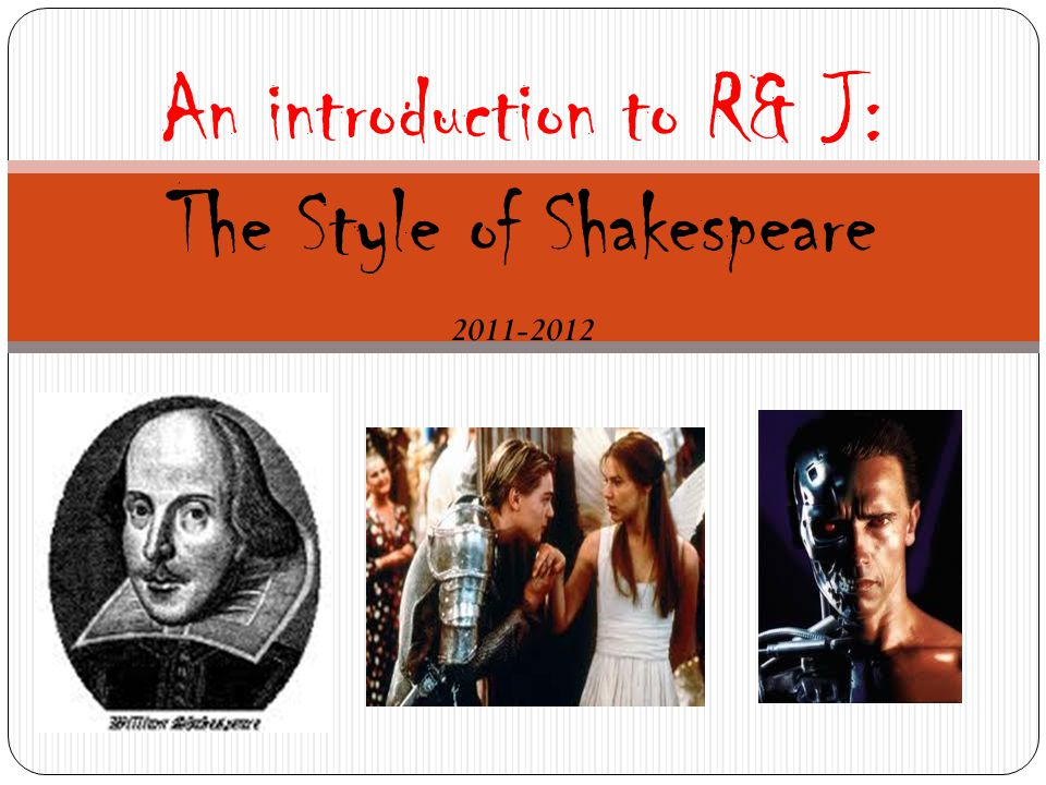 An introduction to R& J: The Style of Shakespeare