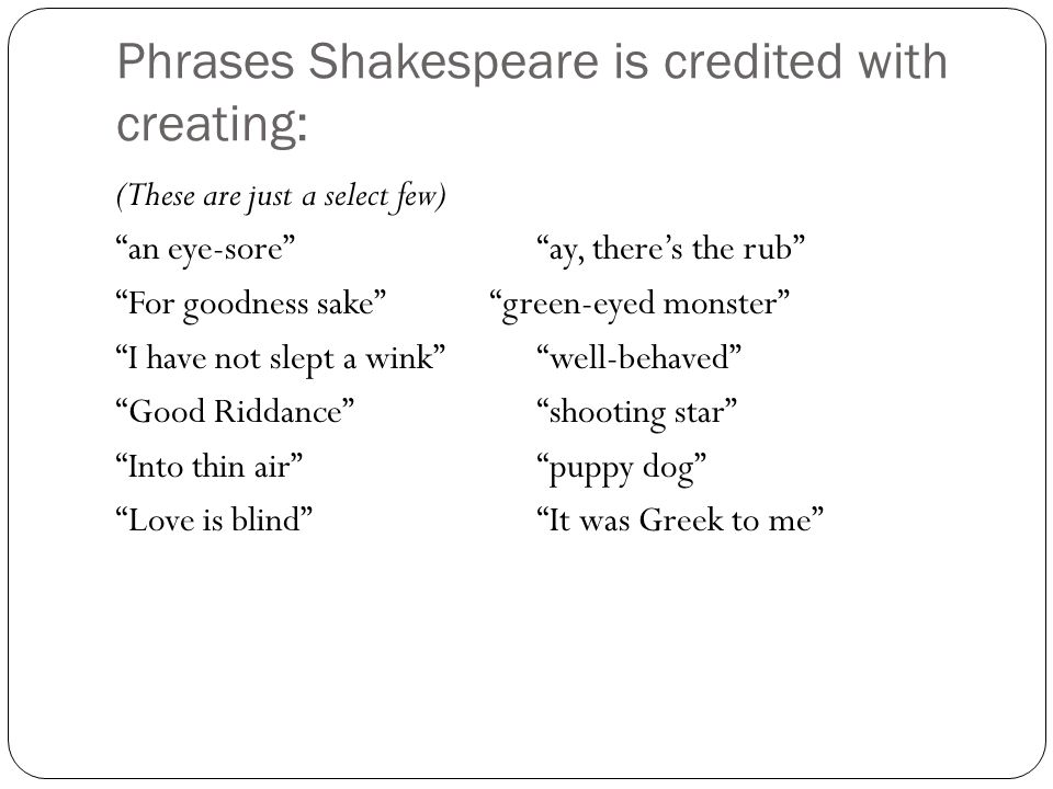 Phrases Shakespeare is credited with creating: