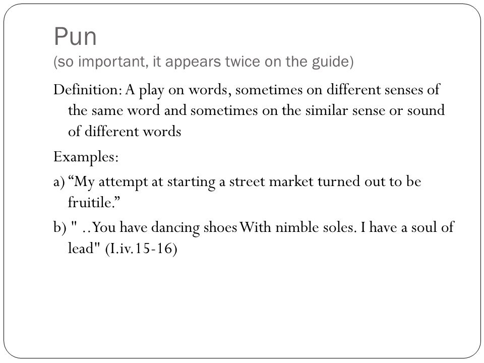 Pun (so important, it appears twice on the guide)