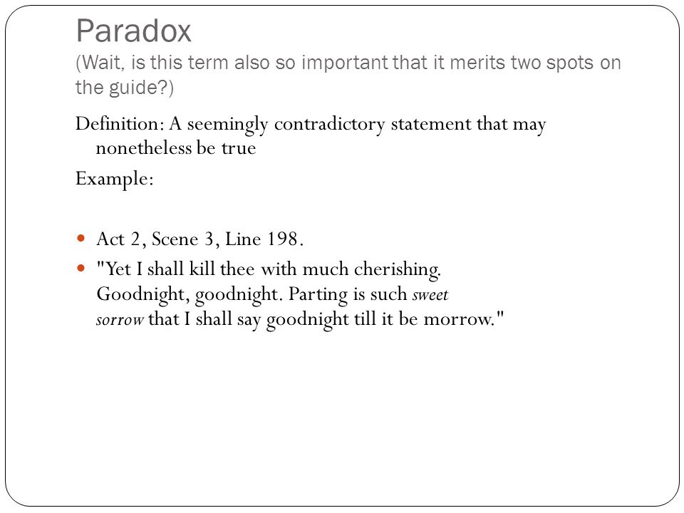 Paradox (Wait, is this term also so important that it merits two spots on the guide )