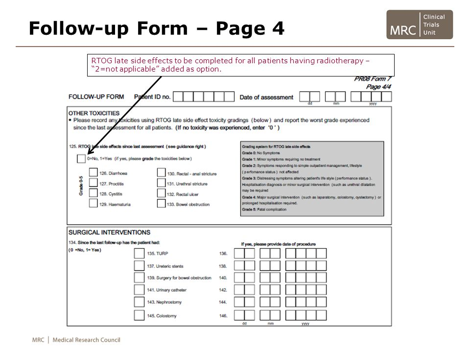 Follow-up Form – Page 4 RTOG late side effects to be completed for all patients having radiotherapy – 2=not applicable added as option.