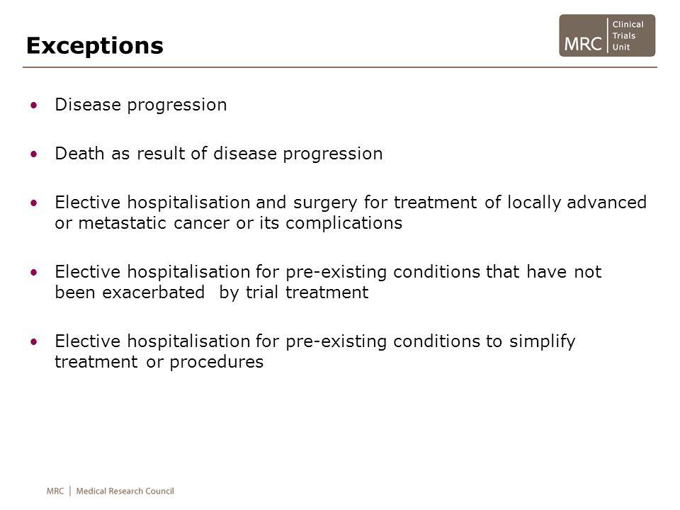 Exceptions Disease progression Death as result of disease progression