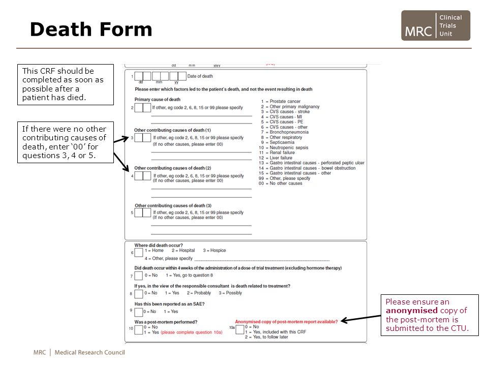 Death Form This CRF should be completed as soon as possible after a patient has died.