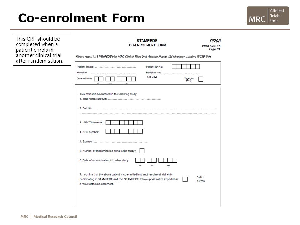 Co-enrolment Form This CRF should be completed when a patient enrols in another clinical trial after randomisation.