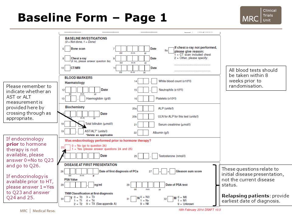 Baseline Form – Page 1 All blood tests should be taken within 8 weeks prior to randomisation.