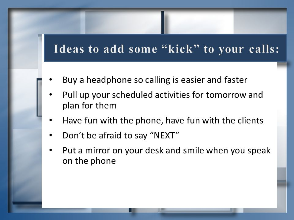 Ideas to add some kick to your calls: