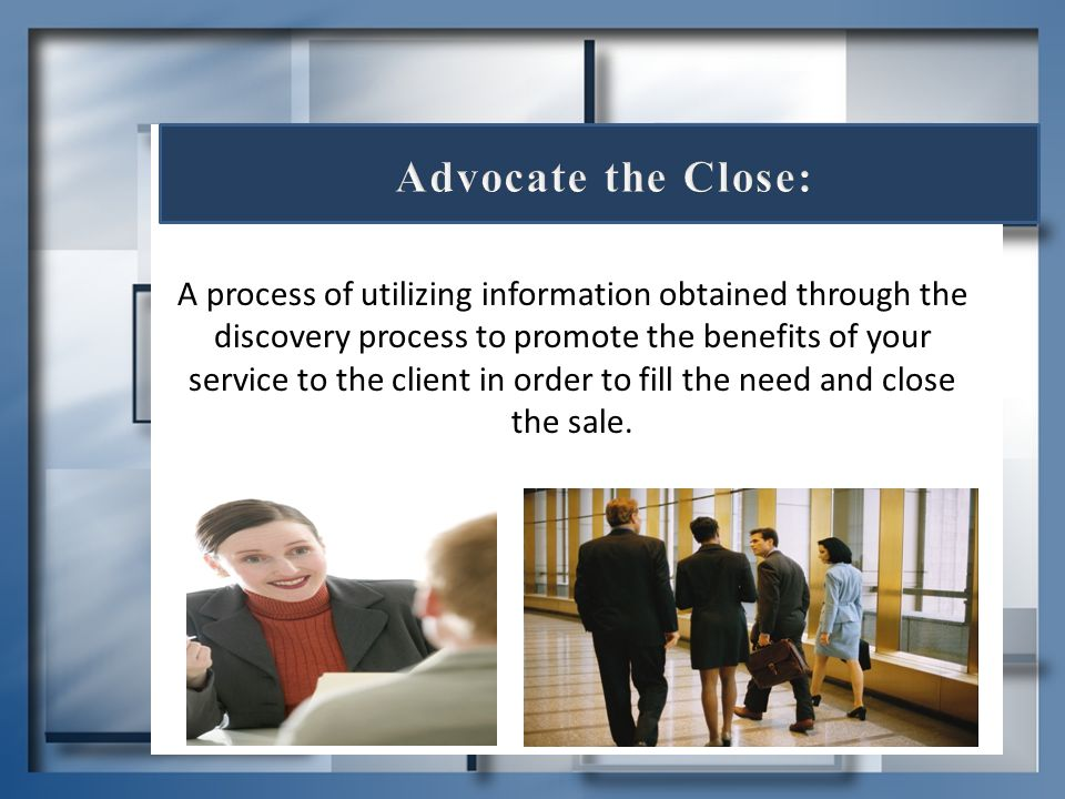 Advocate the Close: