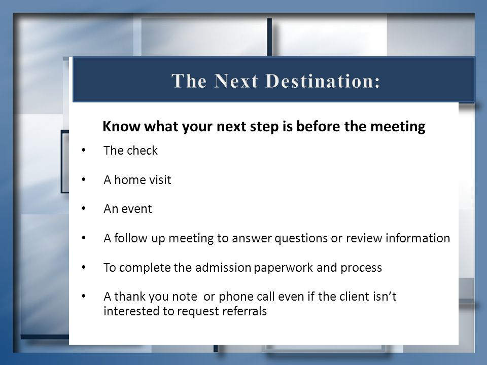 Know what your next step is before the meeting