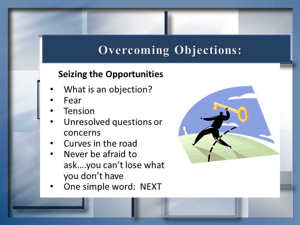 Overcoming Objections: Seizing the Opportunities