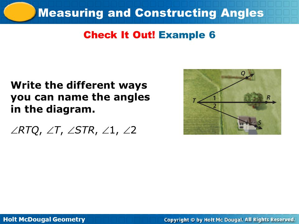 Check It Out. Example 6 Write the different ways you can name the angles in the diagram.