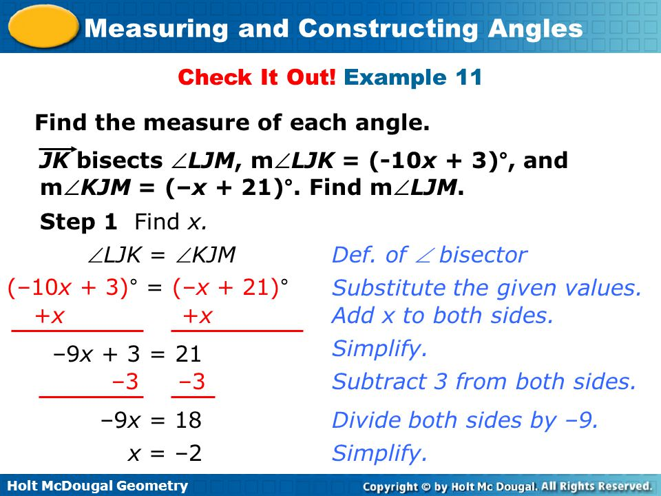 Check It Out! Example 11 Find the measure of each angle. JK bisects LJM, mLJK = (-10x + 3)°, and.