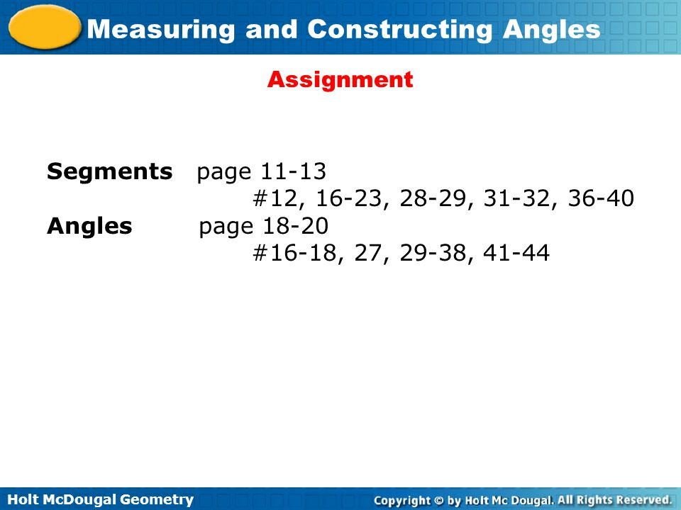 Assignment Segments page 11-13. #12, 16-23, 28-29, 31-32, 36-40.