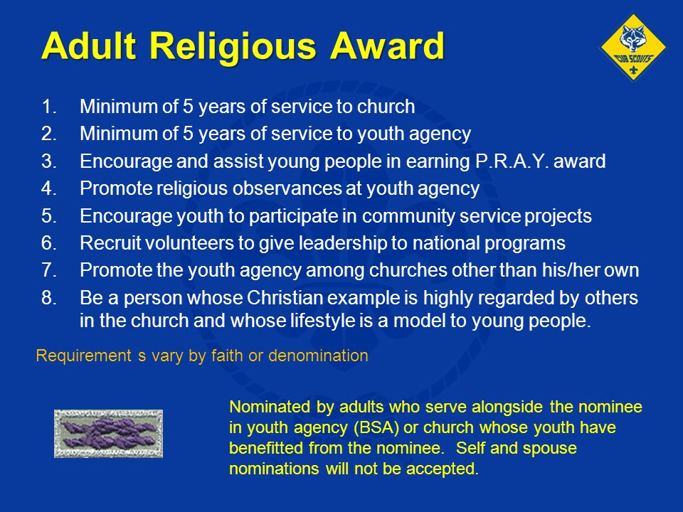 Adult Religious Award Minimum of 5 years of service to church