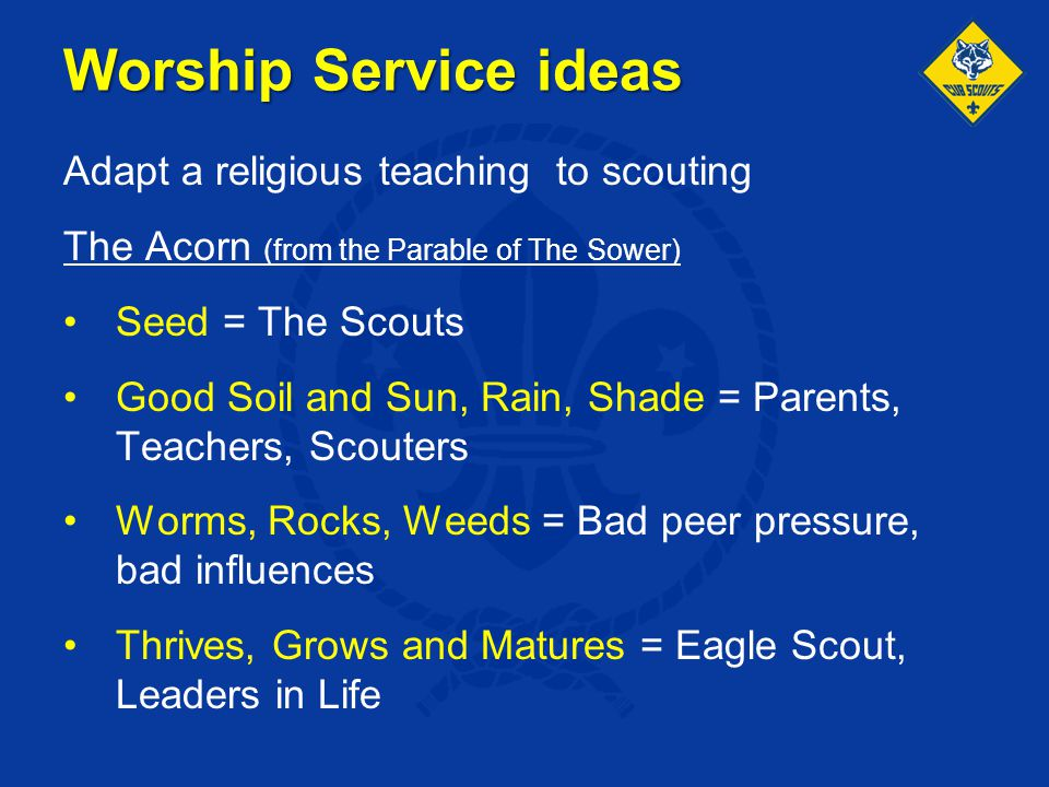 Worship Service ideas Adapt a religious teaching to scouting