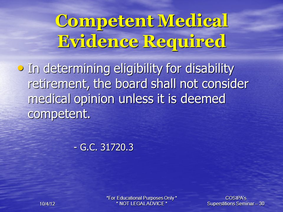Competent Medical Evidence Required