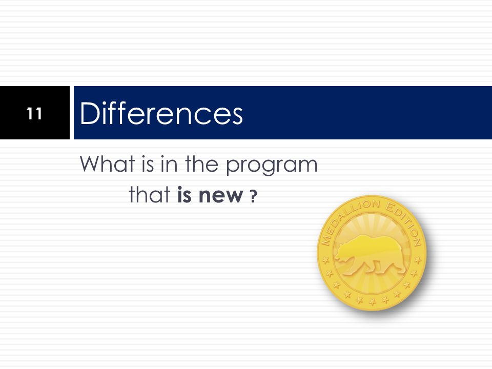Differences What is in the program that is new