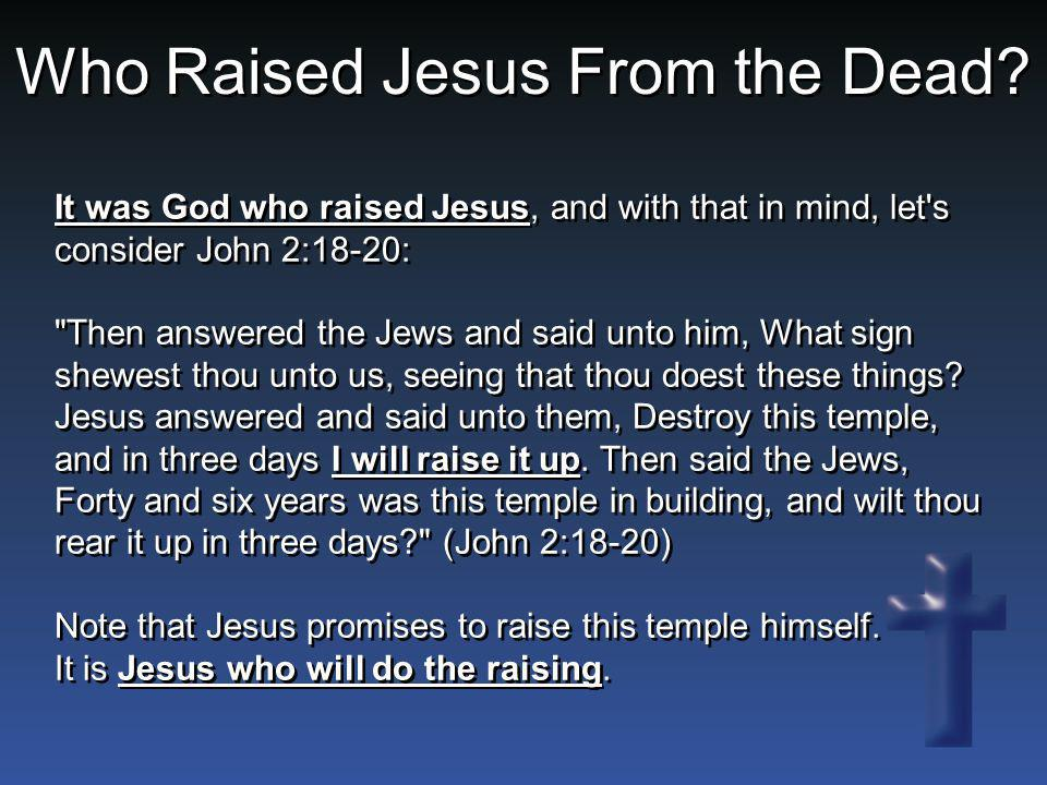 Who Raised Jesus From the Dead