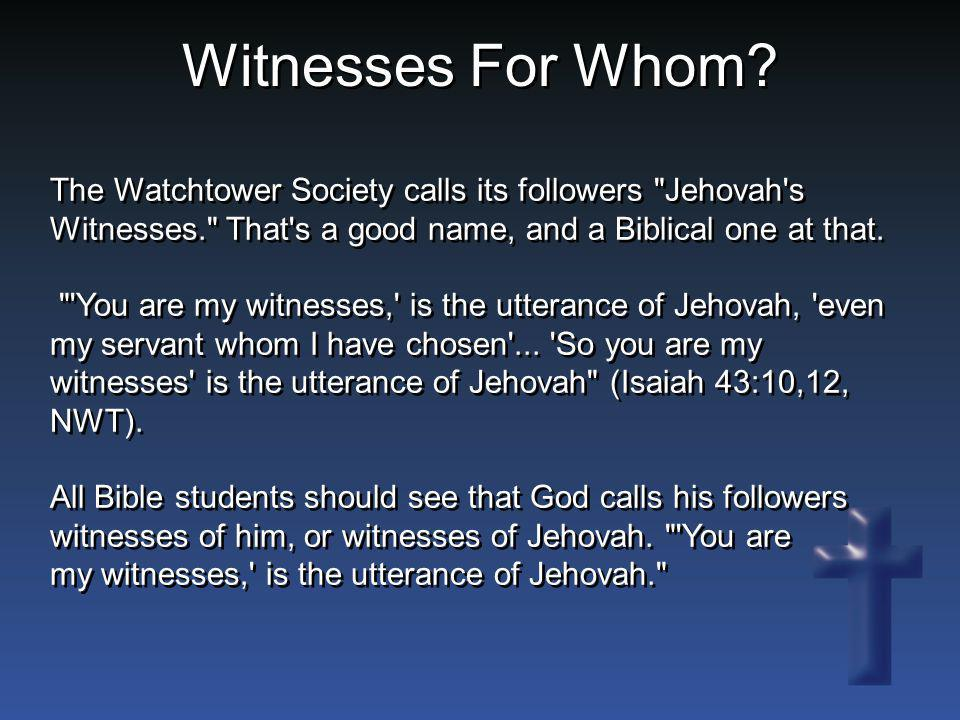 Witnesses For Whom