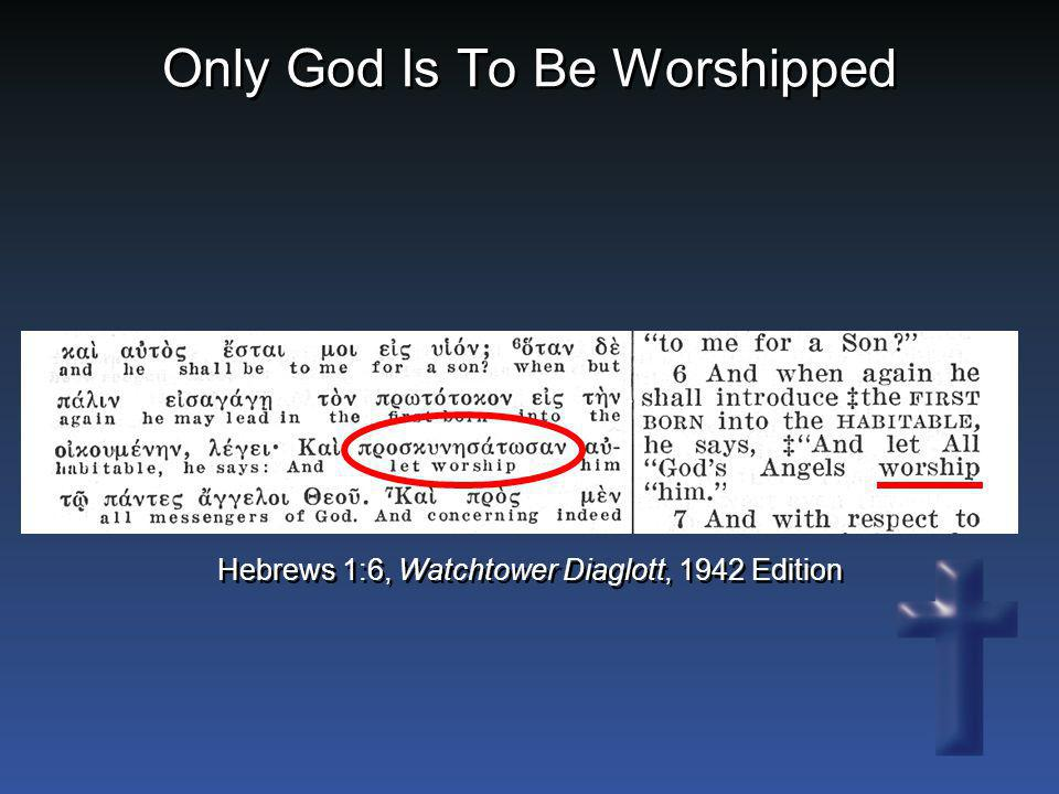 Only God Is To Be Worshipped