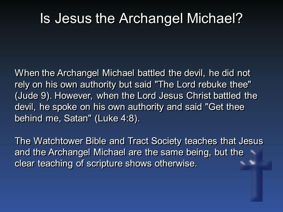 Is Jesus the Archangel Michael