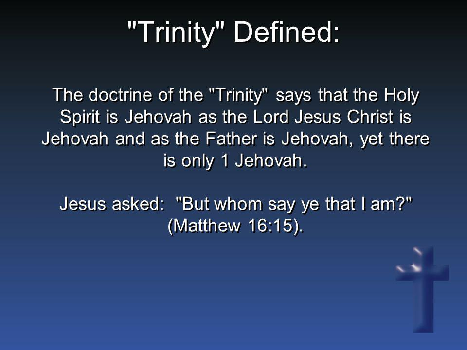 Trinity Defined: