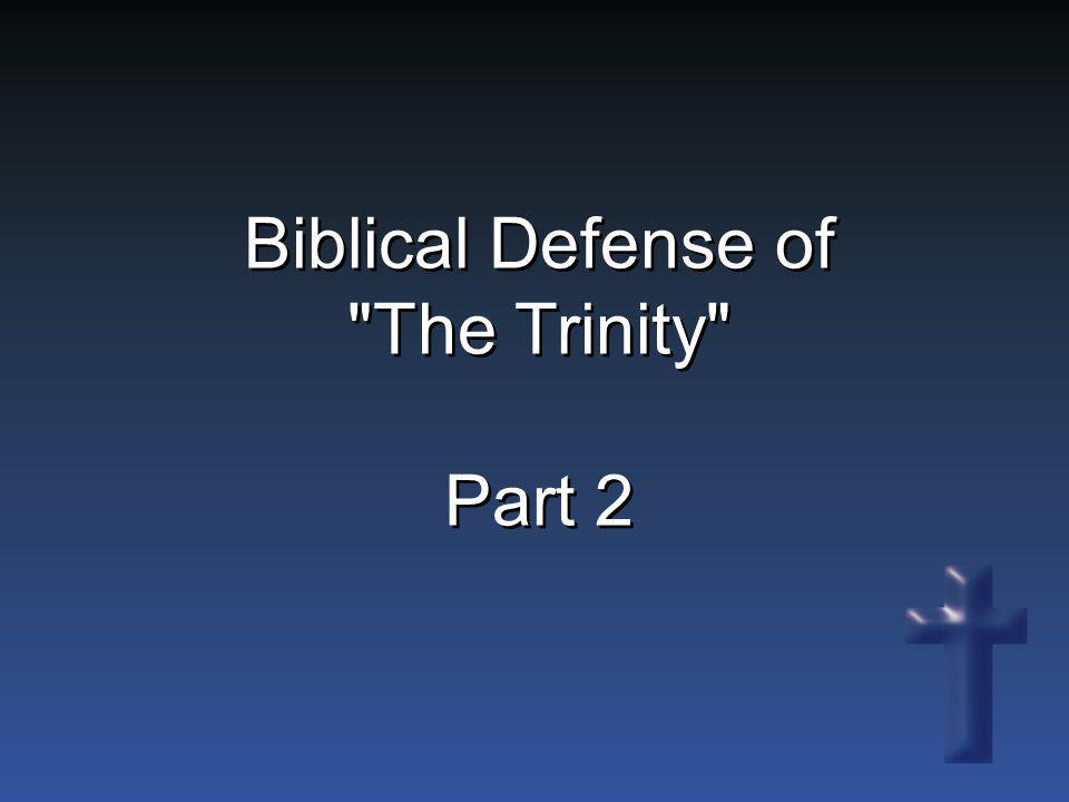 Biblical Defense of The Trinity Part 2