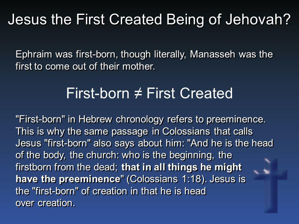 Jesus the First Created Being of Jehovah