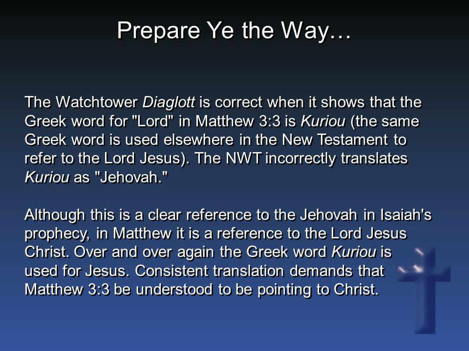 Prepare Ye the Way…