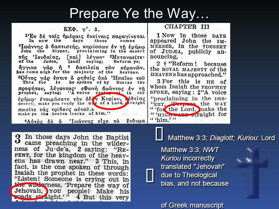 ñ ï Prepare Ye the Way… Matthew 3:3; Diaglott; Kuriou: Lord
